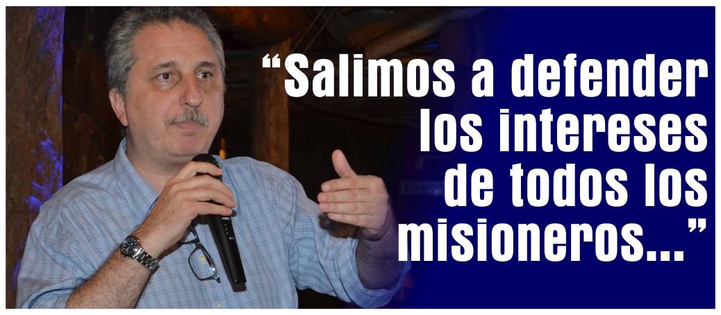 hugo-passalacqua-salimos-a-defender-los-intereses-de-todos-los-misioneros